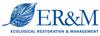 Ecological Restoration & Management, Inc.