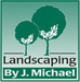 Landscaping by J. Michael
