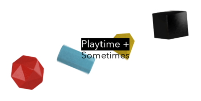 playtime + sometimes