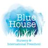 Blue House Nursery & International Preschool