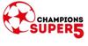 Champions Super 5