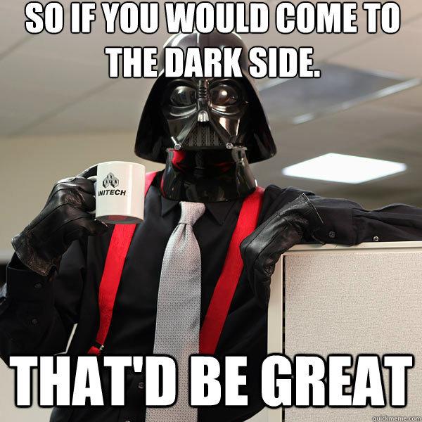 Dārts Veiders birojā - Spēks ir ar Tevi. Your Move.